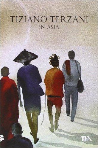 L'Asia perduta negli occhi di Terzani, suo più profondoconoscitore