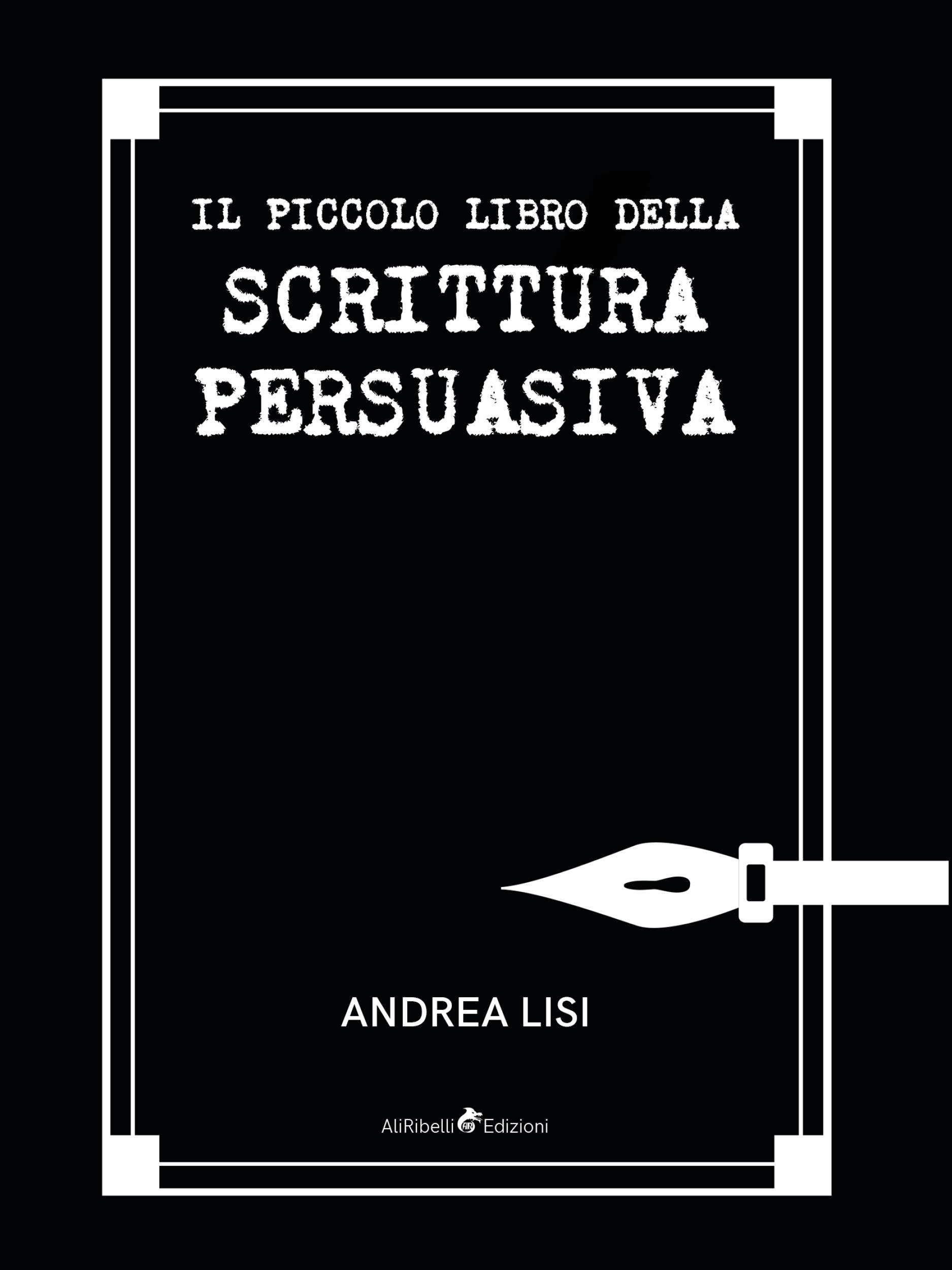 copertina del piccololibro della scrittura persuasiva di andrea lisi copywriter e scrittore